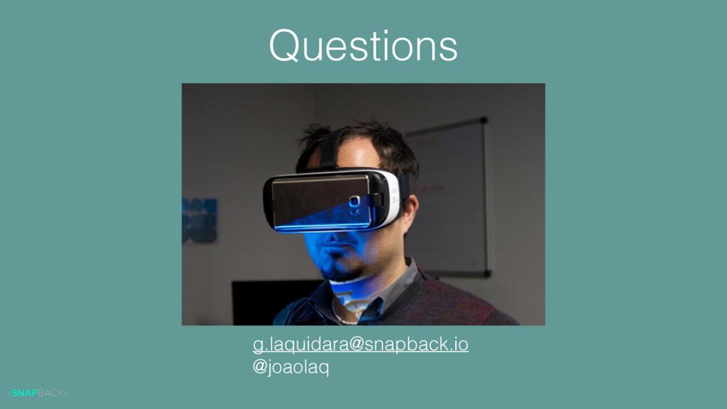 Questions g.laquidara@snapback.io @joaolaq
