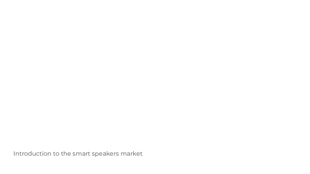Introduction to the smart speakers market