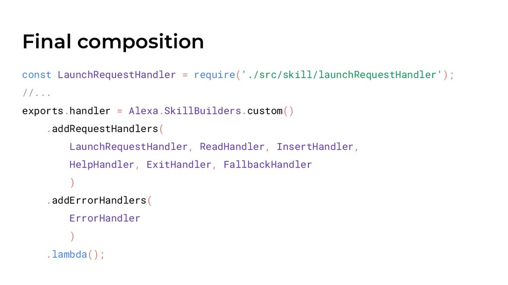 Final composition const LaunchRequestHandler = ...