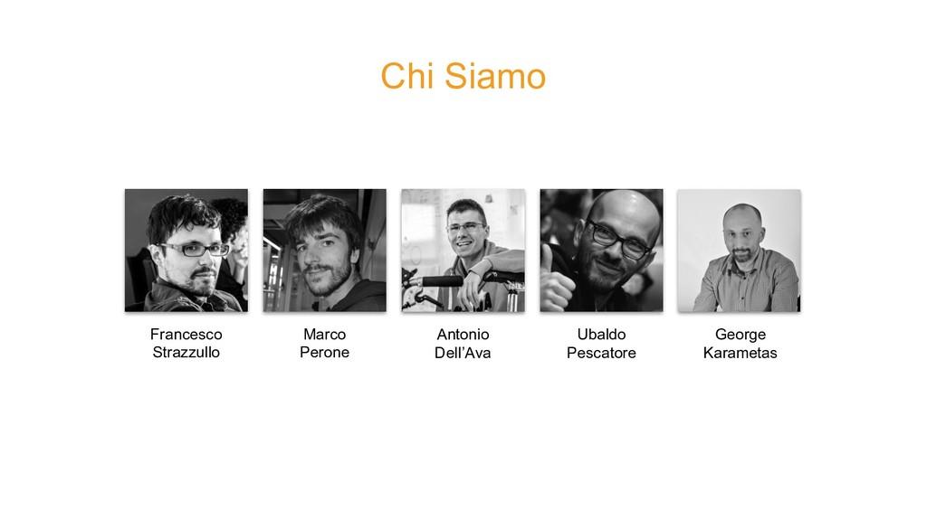 Chi Siamo Francesco Strazzullo Marco Perone Ant...