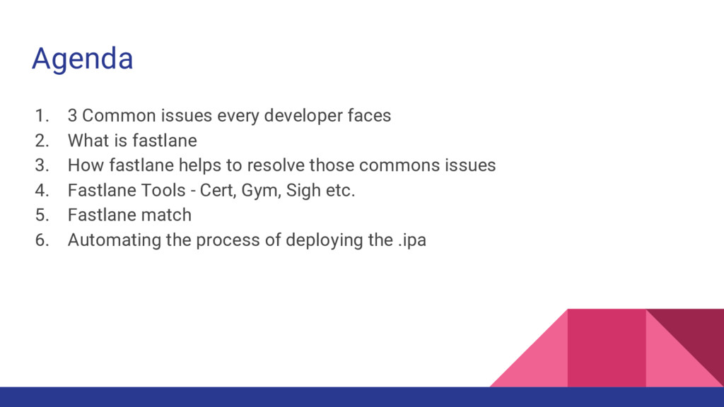 Agenda 1. 3 Common issues every developer faces...