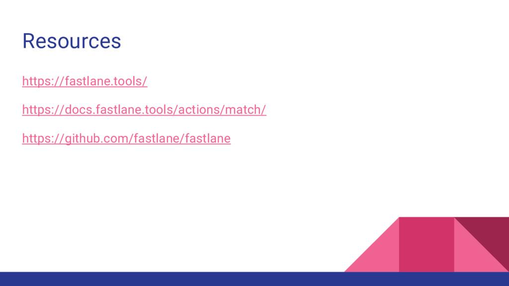 Resources https://fastlane.tools/ https://docs....