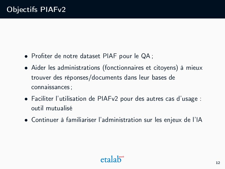 Objectifs PIAFv2 • Profiter de notre dataset PIA...