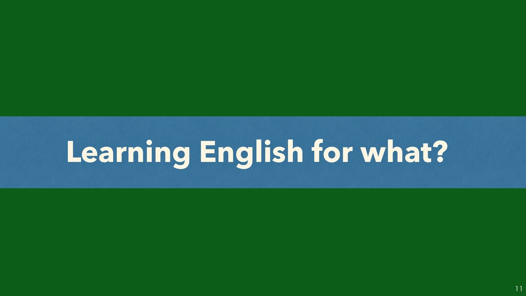 Learning English for what?