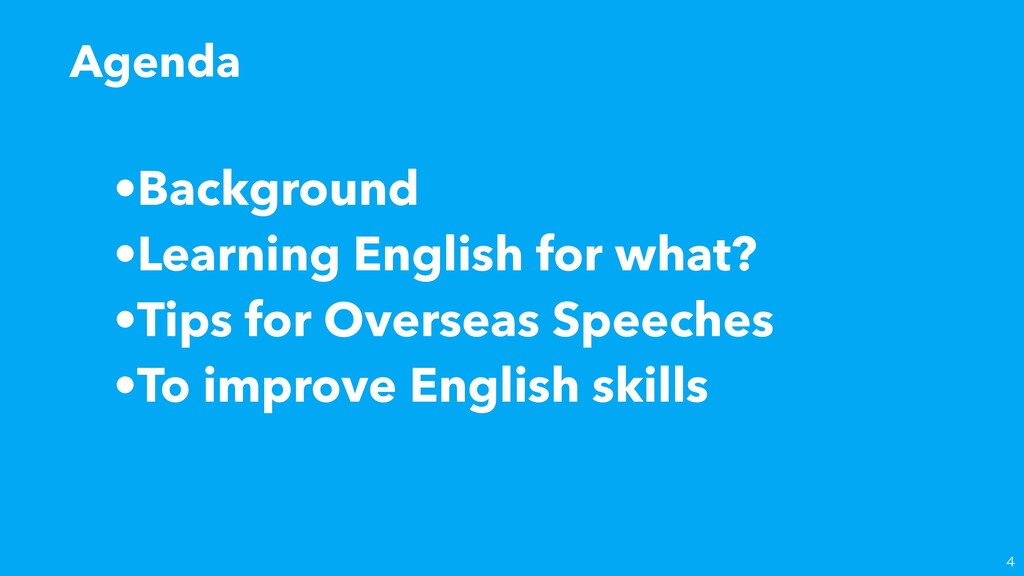 •Background •Learning English for what? •Tips f...