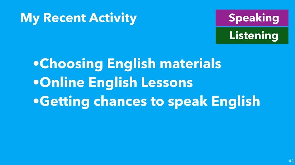 •Choosing English materials •Online English Les...