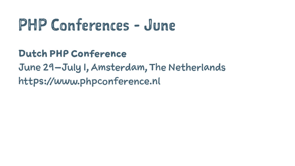PHP Conferences - June Dutch PHP Conference Jun...
