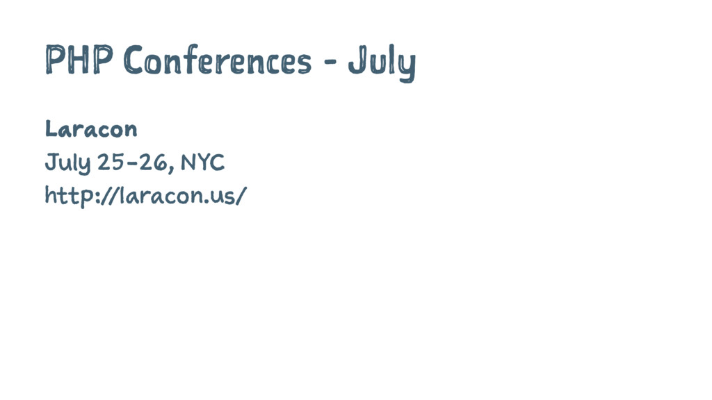 PHP Conferences - July Laracon July 25-26, NYC ...