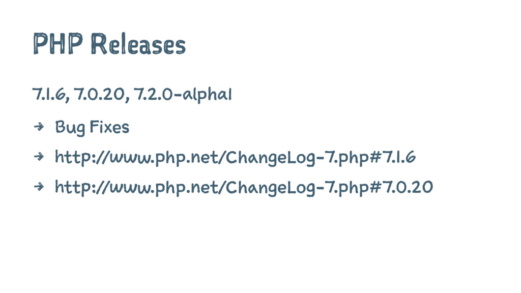 PHP Releases 7.1.6, 7.0.20, 7.2.0-alpha1 4 Bug ...