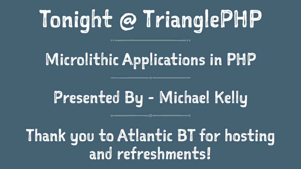 Tonight @ TrianglePHP Microlithic Applications ...