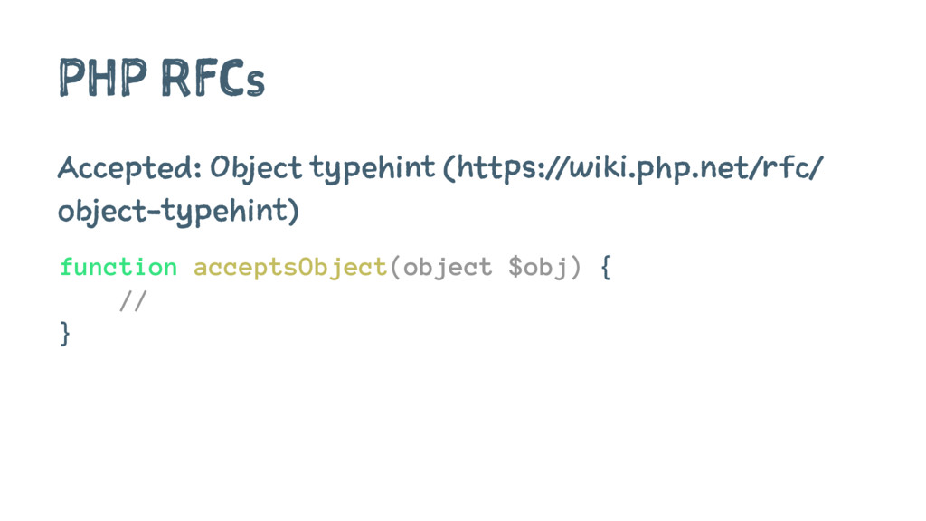 PHP RFCs Accepted: Object typehint (https://wik...