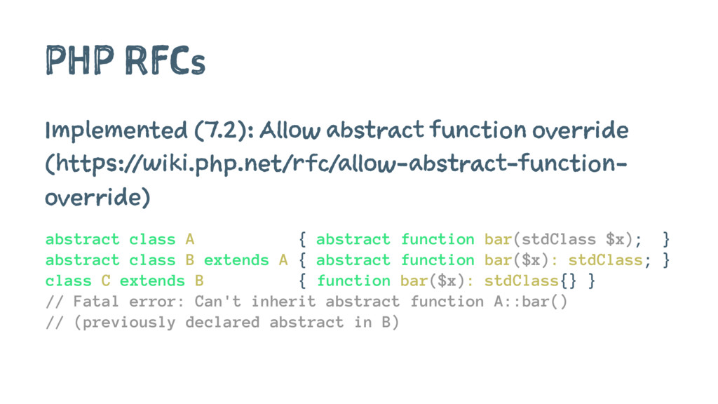 PHP RFCs Implemented (7.2): Allow abstract func...
