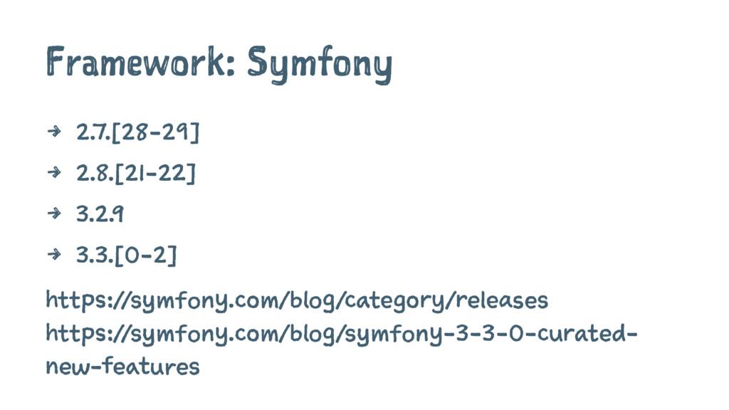 Framework: Symfony 4 2.7.[28-29] 4 2.8.[21-22] ...