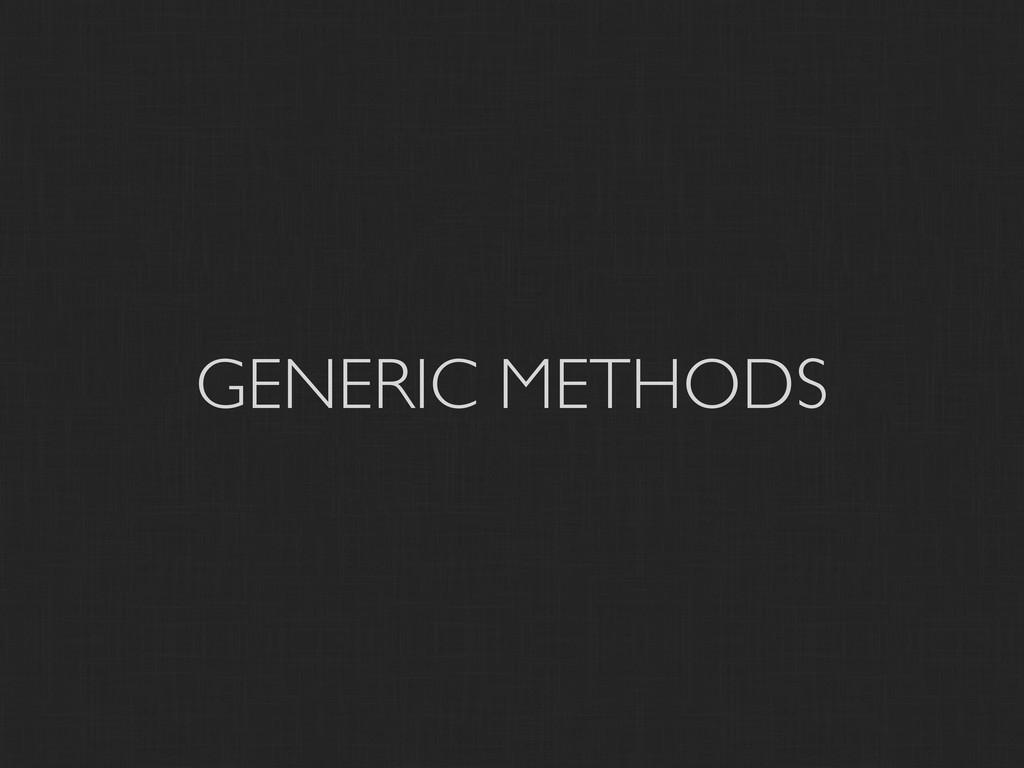 GENERIC METHODS