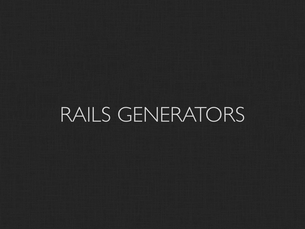 RAILS GENERATORS