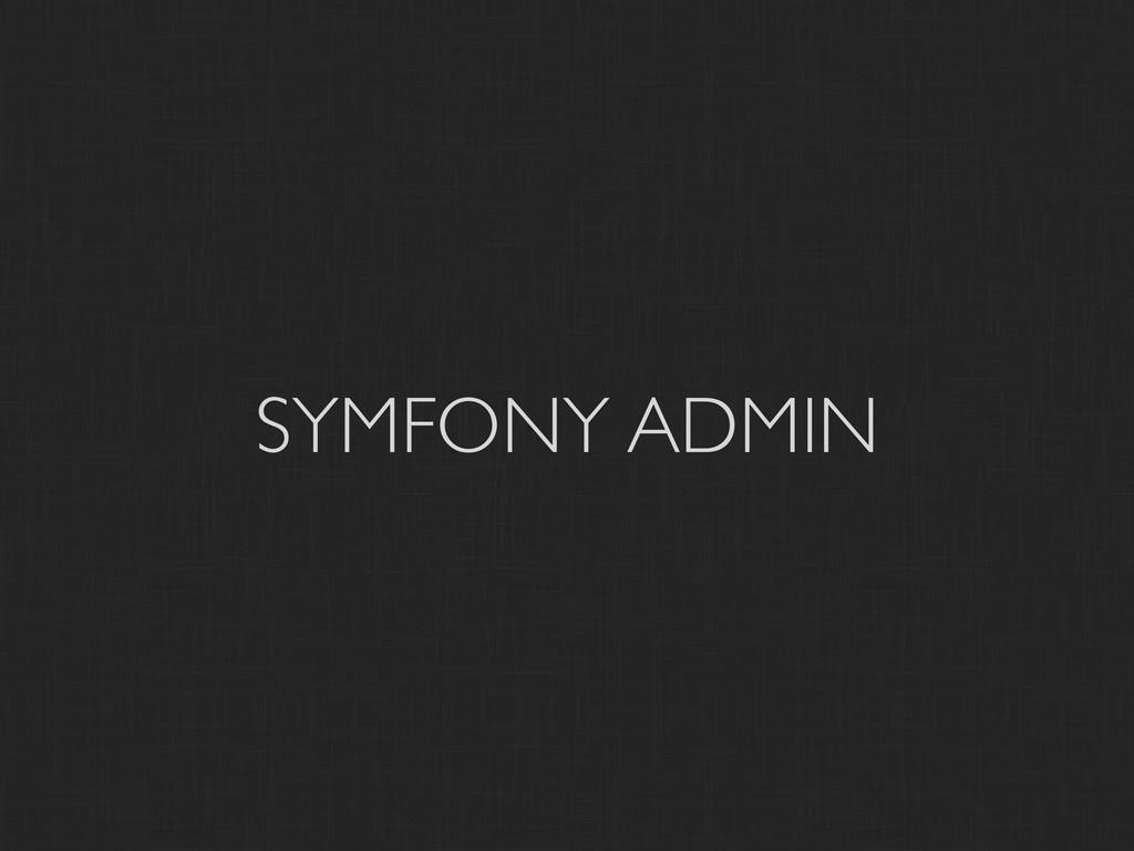 SYMFONY ADMIN