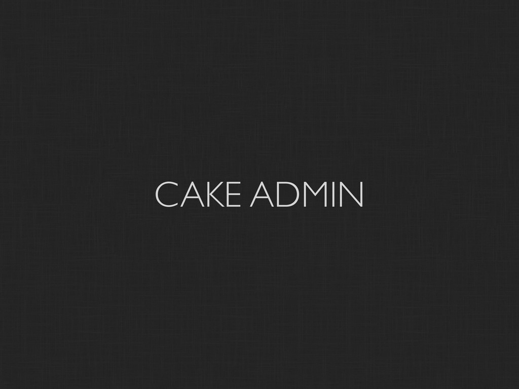 CAKE ADMIN