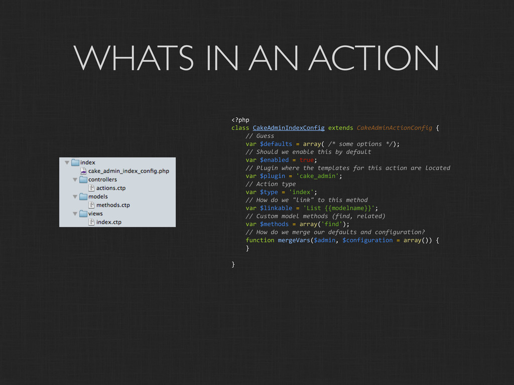 WHATS IN AN ACTION <?php class CakeAdminInde...