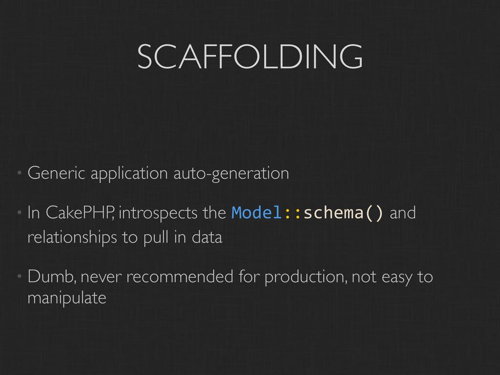 SCAFFOLDING • Generic application auto-generati...