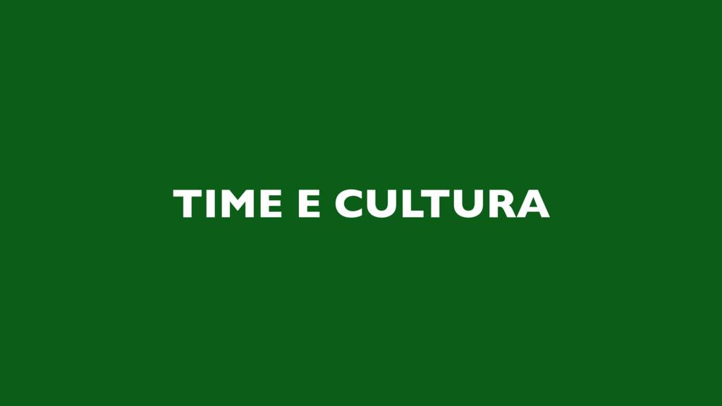 TIME E CULTURA
