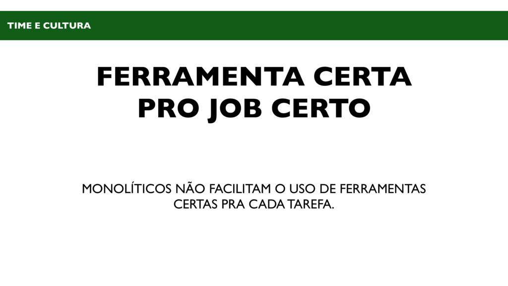 FERRAMENTA CERTA PRO JOB CERTO MONOLÍTICOS NÃO ...