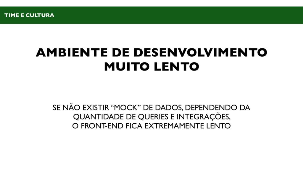AMBIENTE DE DESENVOLVIMENTO MUITO LENTO SE NÃO ...