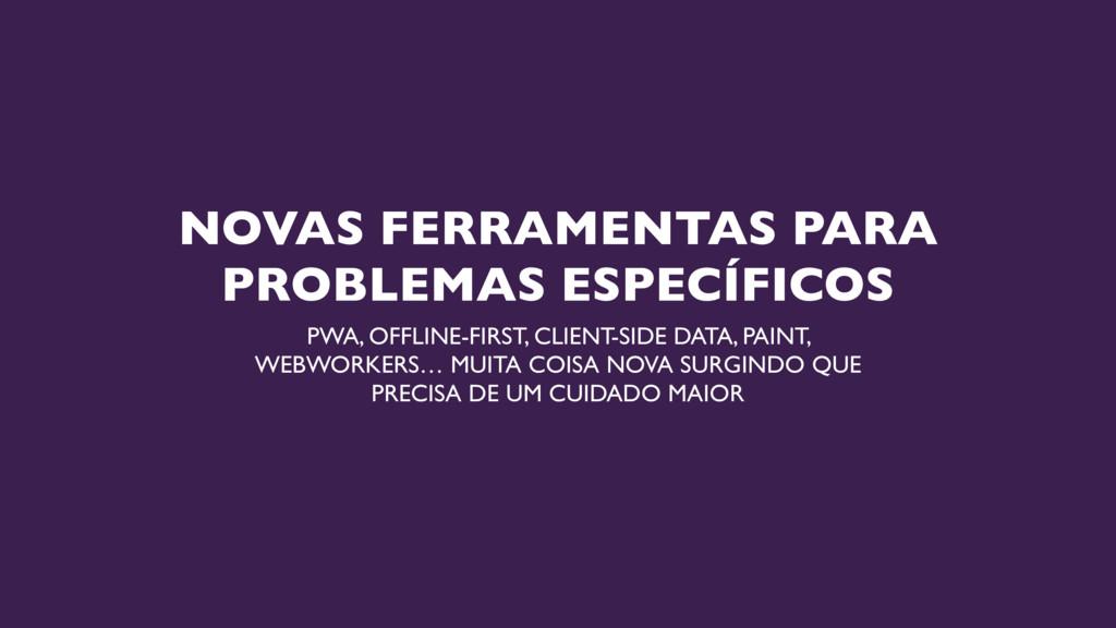NOVAS FERRAMENTAS PARA PROBLEMAS ESPECÍFICOS PW...