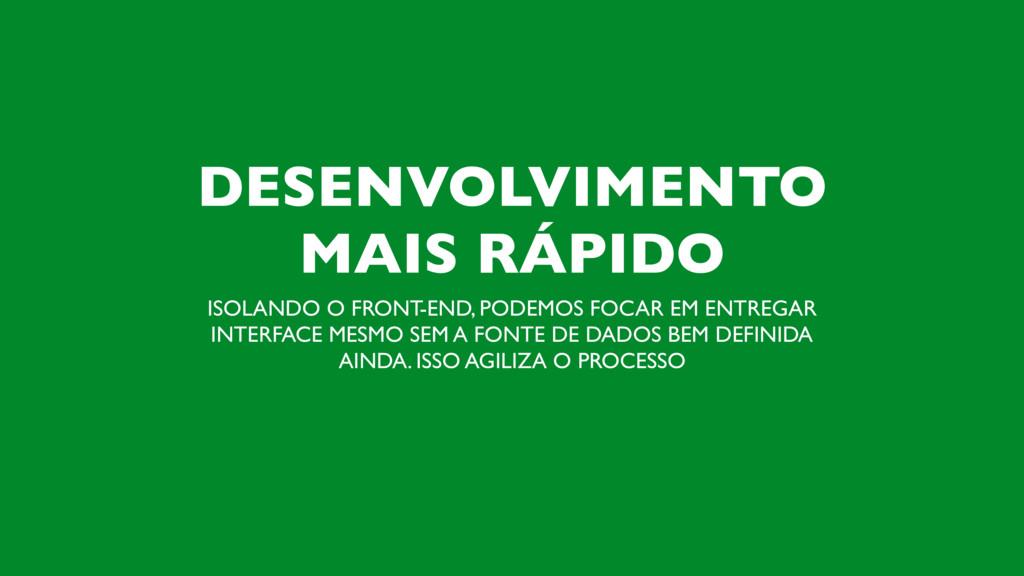 DESENVOLVIMENTO MAIS RÁPIDO ISOLANDO O FRONT-EN...