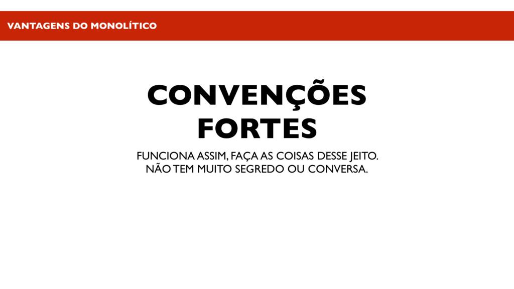 CONVENÇÕES FORTES FUNCIONA ASSIM, FAÇA AS COISA...