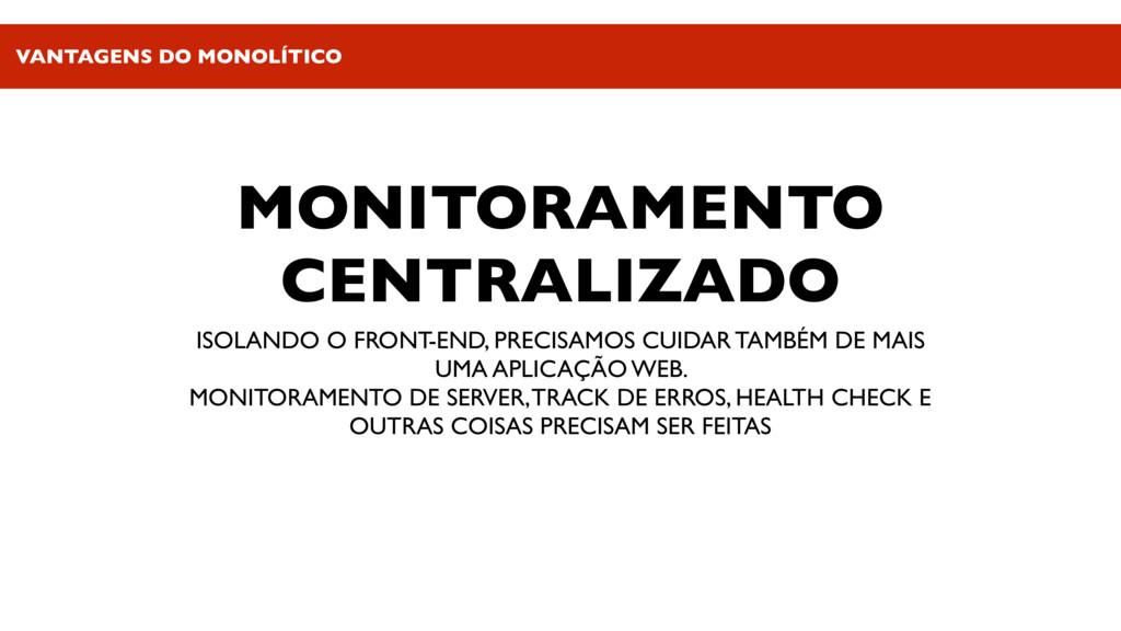 MONITORAMENTO CENTRALIZADO ISOLANDO O FRONT-END...