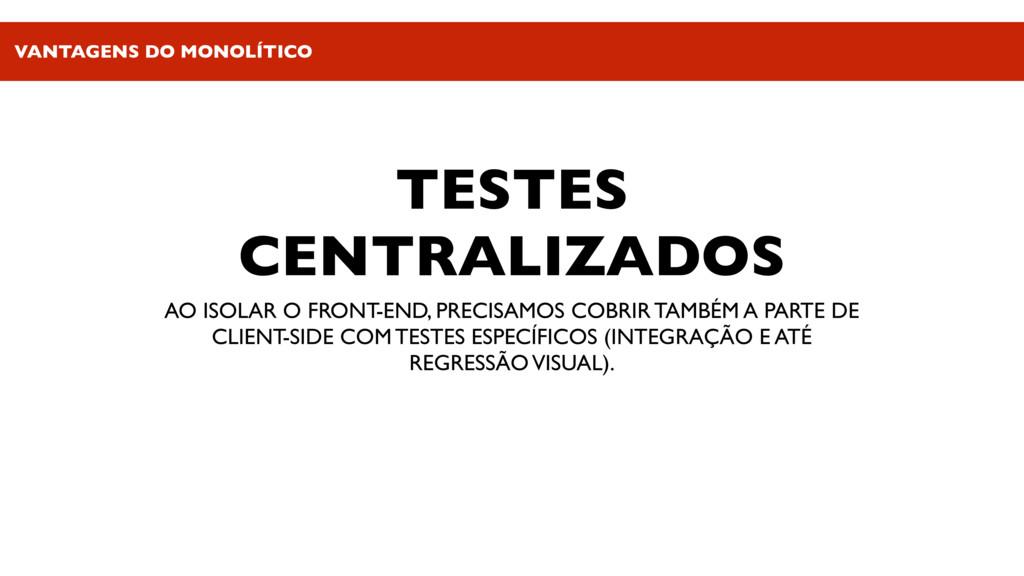 TESTES CENTRALIZADOS AO ISOLAR O FRONT-END, PRE...