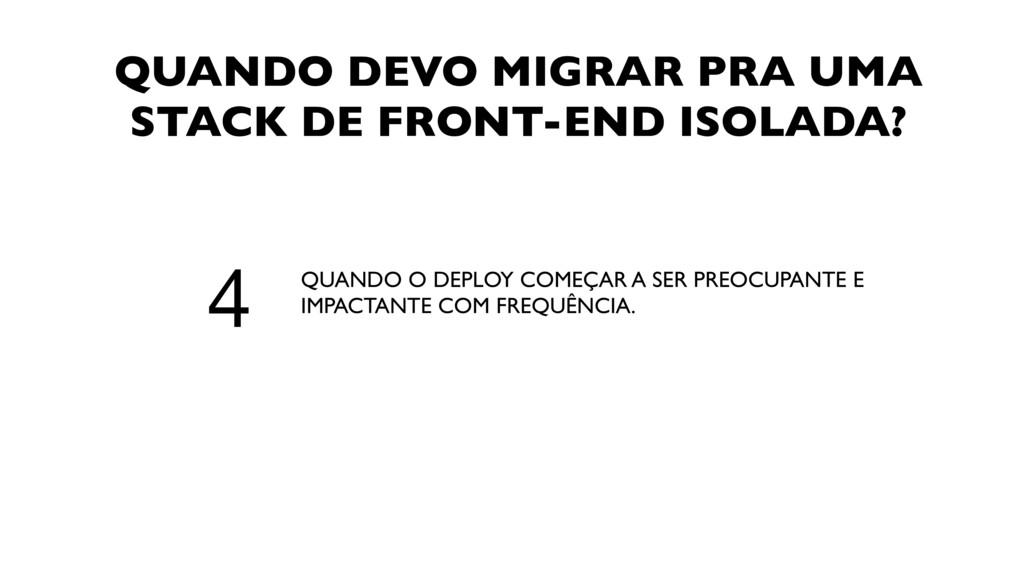 QUANDO DEVO MIGRAR PRA UMA STACK DE FRONT-END I...