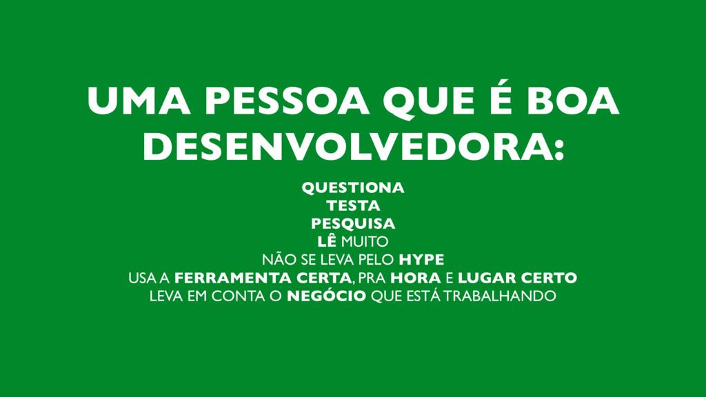 UMA PESSOA QUE É BOA DESENVOLVEDORA: QUESTIONA ...