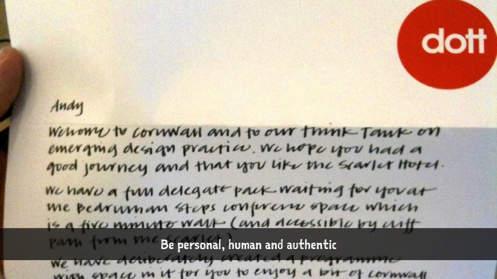 Be personal, human and authentic