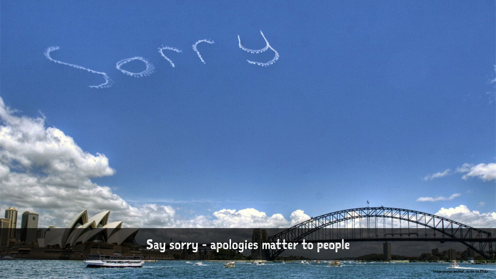 Say sorry - apologies matter to people Image so...