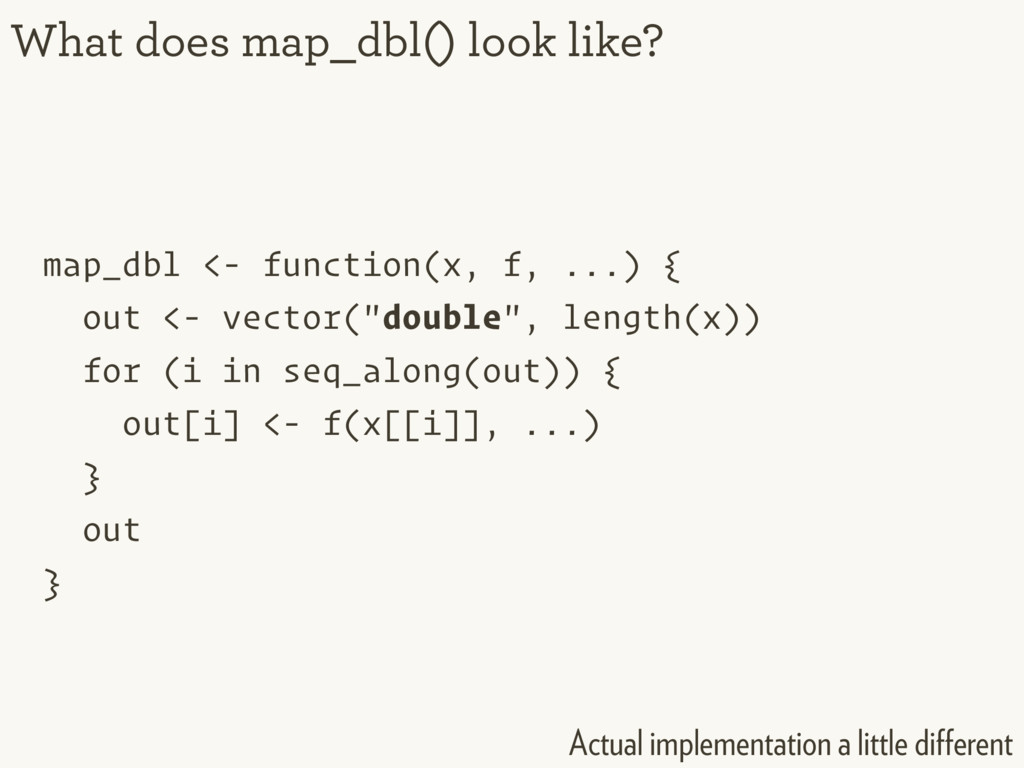 map_dbl <- function(x, f, ...) { out <- vector(...