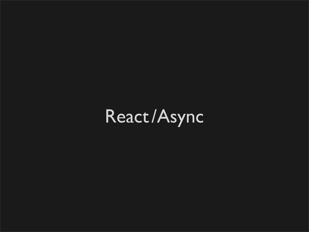 React/Async