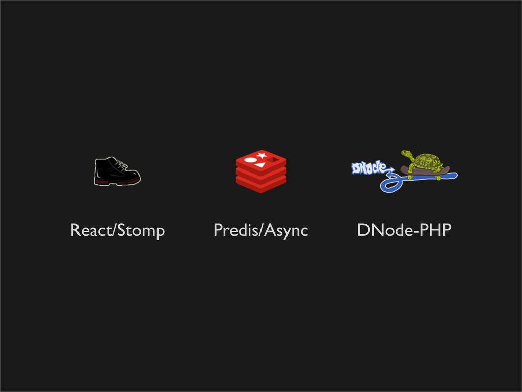 React/Stomp Predis/Async DNode-PHP