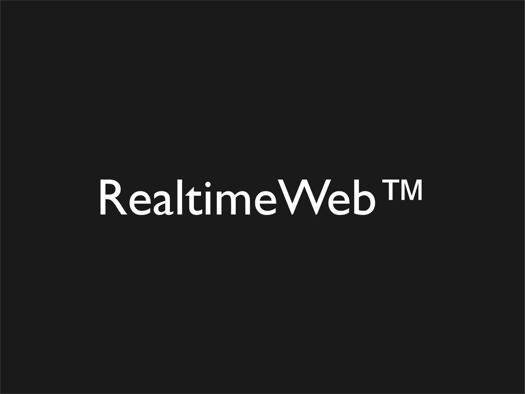 RealtimeWeb™