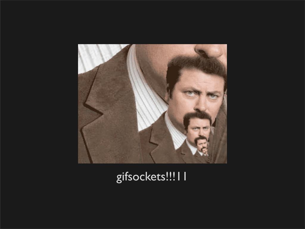 gifsockets!!!11