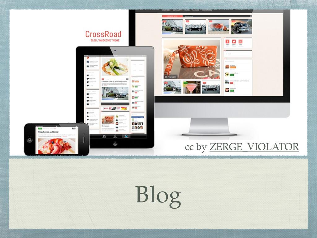 Blog cc by ZERGE_VIOLATOR