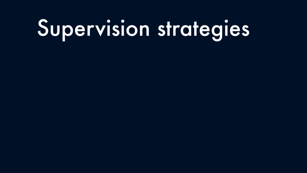 Supervision strategies