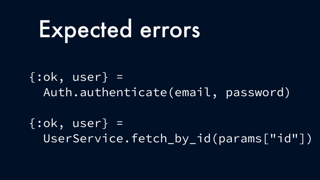 Expected errors {:ok, user} = Auth.authenticate...