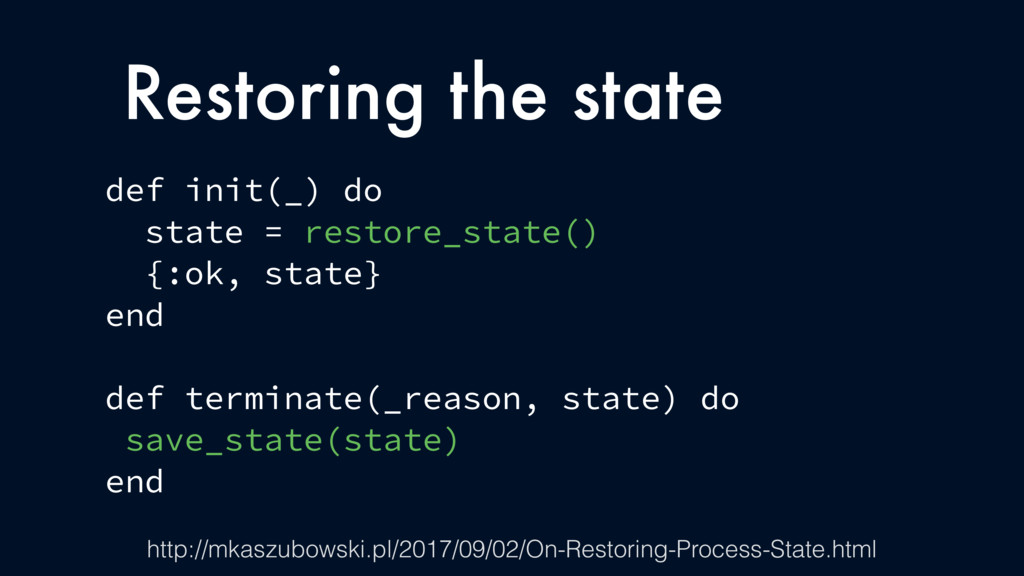 Restoring the state def init(_) do state = rest...