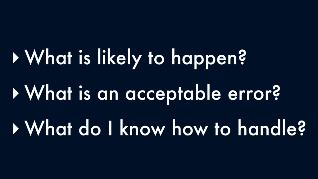 ‣ What is likely to happen? ‣ What is an accept...