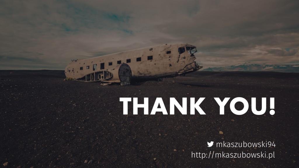 THANK YOU! mkaszubowski94 http://mkaszubowski.pl