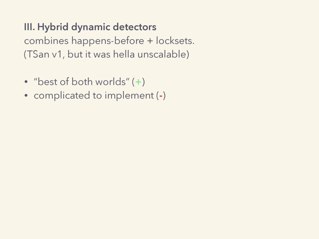 III. Hybrid dynamic detectors combines happens-...