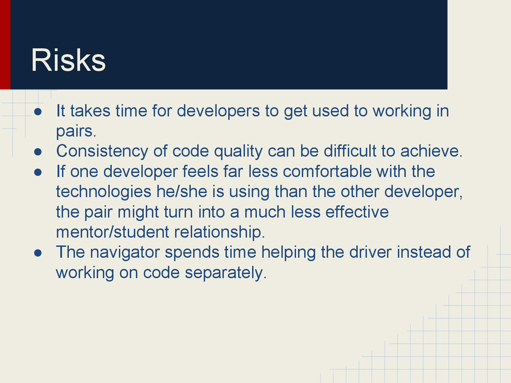 Risks ● It takes time for developers to get use...