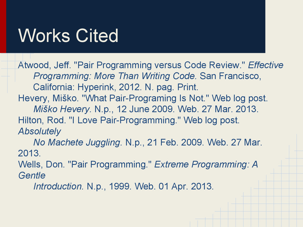 "Works Cited Atwood, Jeff. ""Pair Programming ver..."