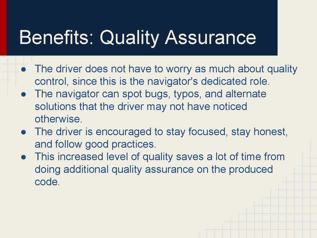 Benefits: Quality Assurance ● The driver does n...